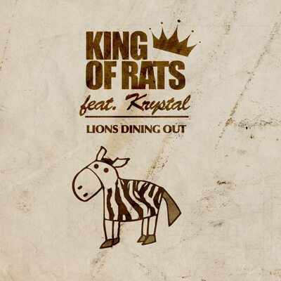 King Of Rats feat. Krystal – Lions Dining Out