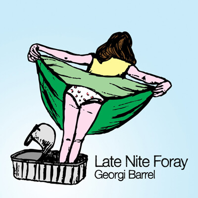Georgi Barrel – Late Nite Foray