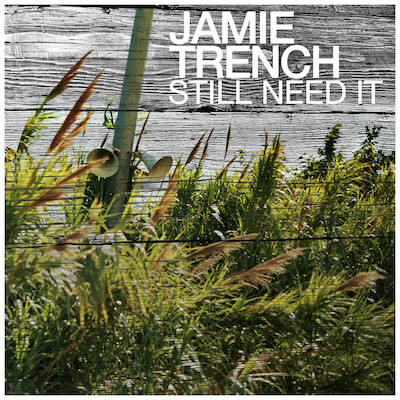 Jamie Trench – Still Need It